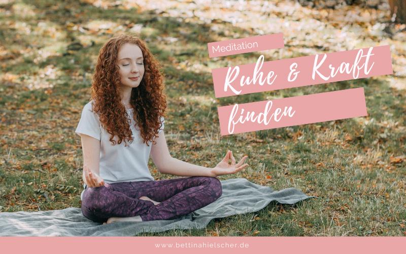 Meditation Ruhe und Kraft finden