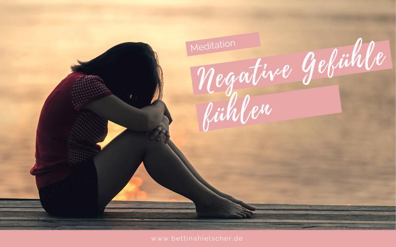 Meditation negative Gefühle